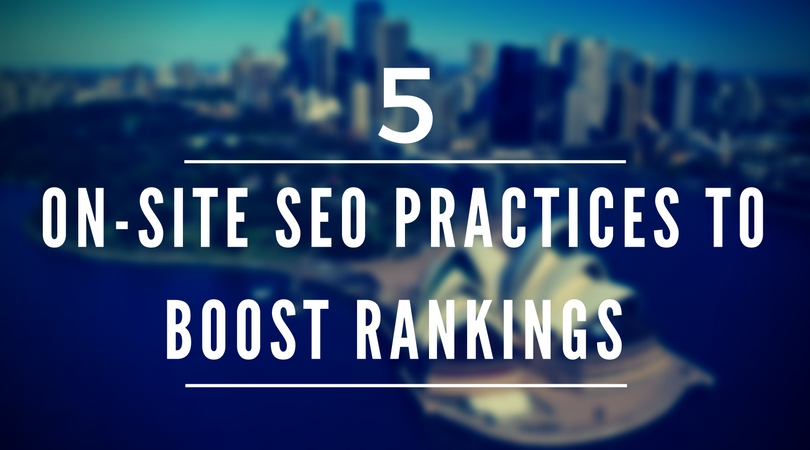 Small Business Website Rankings: 5 On-Site SEO Practices to Boost Rankings