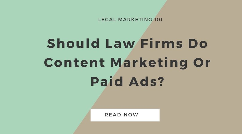 Should Law Firms Do Content Marketing Or Paid Ads?